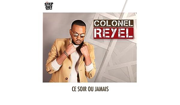 colonel reyel ce soir ou jamais