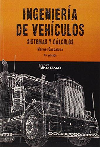 Descargar Libro IngenierÍa De VehÍculos: Sistemas Y CÁlculos Manuel Cascajosa Soriano