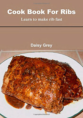 Cook Book For Ribs: Learn to make rib fast