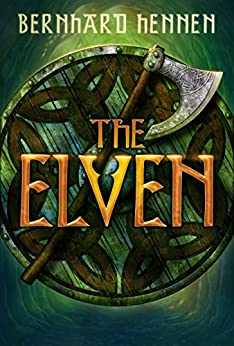 The Elven (The Saga of the Elven Book 1) by [Hennen, Bernhard, Sullivan, James A.]