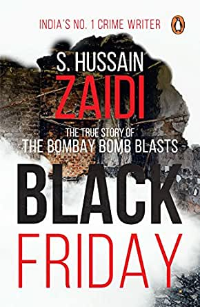 Black Friday The True Story Of The Bombay Bomb Blasts Kindle Edition By Zaidi S Hussain Literature Fiction Kindle Ebooks Amazon Com
