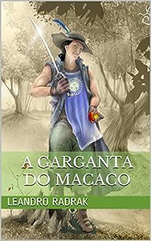 A Garganta do Macaco (Fragmentos de Grinmelken Livro 2) por [Radrak, Leandro]