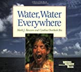 img - for Water, Water Everywhere (Reading Rainbow Book) book / textbook / text book