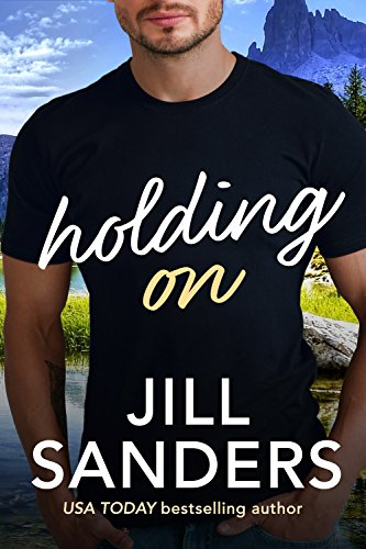 Holding On (Haven, Montana Book 3) (150 Sanders)