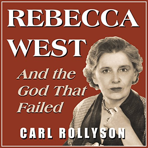 Rebecca West and the God That Failed: Essays
