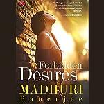 Forbidden Desires   Madhuri Banerjee