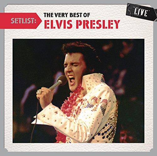 Setlist: The Very Best Of Elvis Presley LIVE (The Very Best Of Elvis Presley)