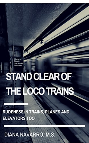 Stand clear of the loco trains rudeness in trains planes and stand clear of the loco trains rudeness in trains planes and elevators too by fandeluxe Images