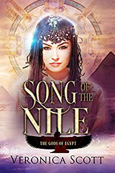 Song of the Nile: Gods of Egypt by [Scott, Veronica]