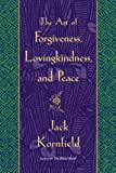 The Art of Forgiveness, Lovingkindness, and Peace, Jack Kornfield, 0553381199