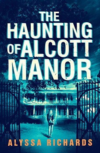 The Haunting of Alcott Manor: A Contemporary Gothic Romance by [Richards, Alyssa]