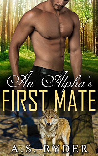 MPREG WOLF SHIFTER ROMANCE: GAY PARANORMAL ROMANCE: An Alpha's First Mate  (M/M First Time Gay Shapeshifter) (First Time Gay Alpha Wolf Series)