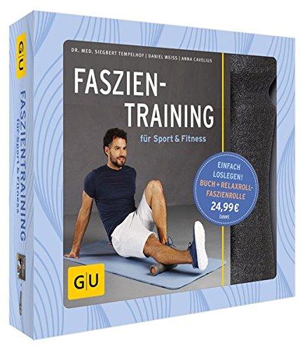 Faszientraining für Sport & Fitness (GU Buch plus Körper & Seele)