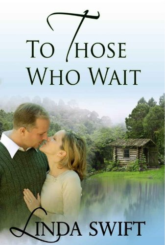 Book: To Those Who Wait by Linda Swift
