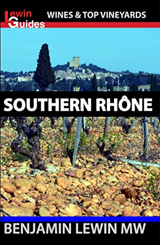 Southern Rhone (Guides to Wines and Top Vineyards Book 11)