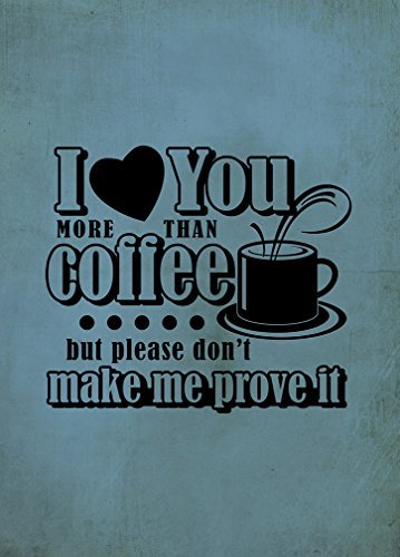 I Love You More Than Coffee But Please Don'T Make Me Prove It Novelty Metal Sign 12x18 - Detroit Tigers Alarm