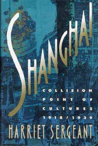 Shanghai: Collision Point of Cultures 1918--1939