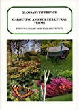 Glossary of Gardening and Horticultural Terms, French-English and English-French