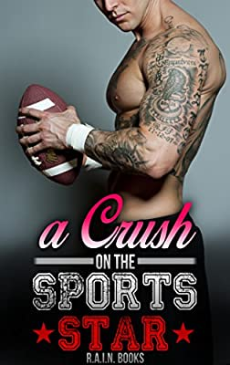 Romance: a Crush on the Sports Star (Bad Boy New Adult Virgin Romance) (Nerd Sports College Contemporary Romance Collection Book 1)