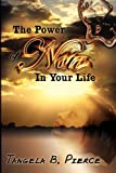 The Power of Now in Your Life, Tangela B. Pierce, 1600371868