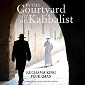 In the Courtyard of the Kabbalist | Ruchama King Feuerman