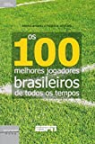 capa de 100 Melhores Jogadores Brasileiros de Todos os Tempos - Livro de Bolso