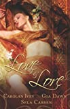 Love and Lore, Gia Dawn and Sela Carsen, 1599987236