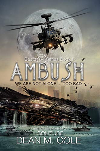 Ambush: A Military SciFi Thriller (Sector 64 Book One) by [Cole, Dean M.]