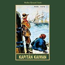 Kapitän Kaiman Hörbuch von Karl May Gesprochen von: Heiko Grauel