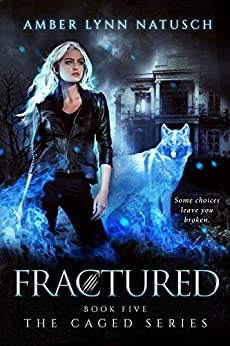 FRACTURED (The Caged Series Book 5) by [Natusch, Amber Lynn]