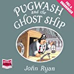 Pugwash and the Ghost Ship | John Ryan
