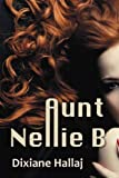 Aunt Nellie B, Dixiane Hallaj, 1633200027