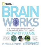 img - for Brainworks: The Mind-bending Science of How You See, What You Think, and Who You Are book / textbook / text book