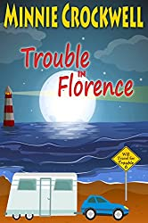 Trouble in Florence (Will Travel for Trouble Series Book 6)