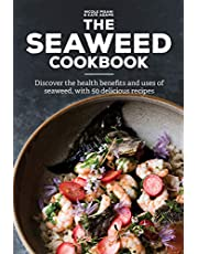 The Seaweed Cookbook: Discover the Health Benefits and Uses of Seaweed, with 50 Delicious Recipes
