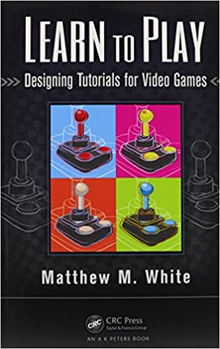 Download E Books Learn To Play Designing Tutorials For Video Games Pdf