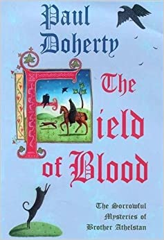 Book The Field of Blood (The sorrowful mysteries of Brother Athelstan)