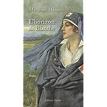 L'Horizon de Blanche: Un roman féministe sur la guerre (French Edition)