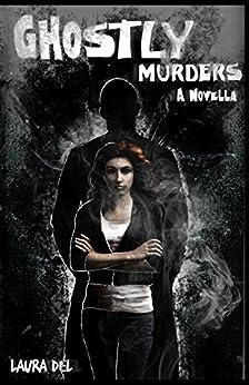Ghostly Murders: A Novella (A Samantha Davidson Novella Book 2) by [Del, Laura]