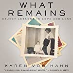 What Remains | Karen von Hahn