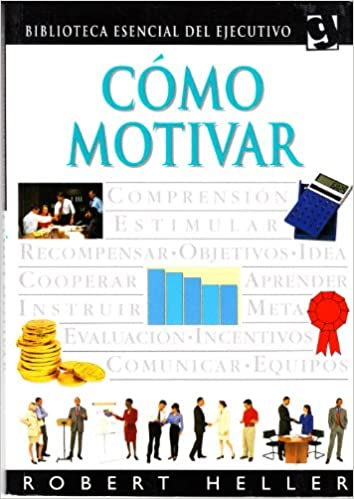 """Descargar audiolibros mp3 gratis Como motivar (""""biblioteca ejecutivo"""") (Biblioteca Esencial Del Ejecutivo) 8425333032 in Spanish CHM"""