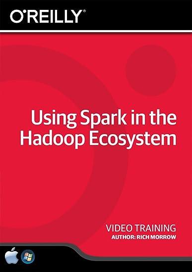 Amazon com: Using Spark in the Hadoop Ecosystem - Training DVD