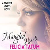 Mangled Hearts: Francesca and Cade, Scarred Hearts Book 1 | Felicia Tatum