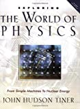 Exploring the World of Physics: From Simple Machines to Nuclear Energy (Exploring Series) (Exploring (New Leaf Press))