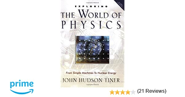 Amazon.com: Exploring the World of Physics: From Simple Machines ...