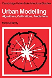 Urban Modelling: Algorithms, Calibrations, Predictions
