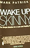 img - for WAKE UP SKINNY A Simple Solution for a Lean and Healthy Body book / textbook / text book