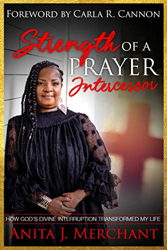 Strength of a Prayer Intercessor: How God's Divine Interruption Transformed My Life
