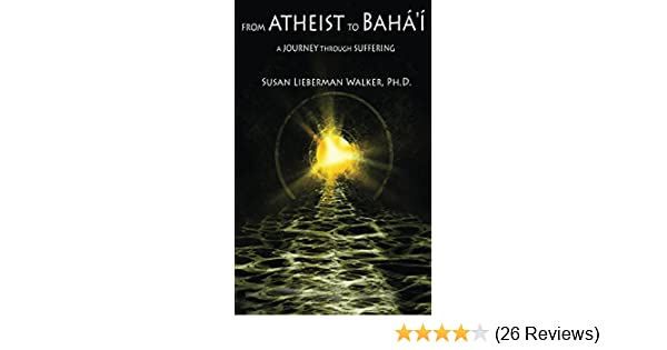 From atheist to bah a journey through suffering kindle edition from atheist to bah a journey through suffering kindle edition by susan walker religion spirituality kindle ebooks amazon fandeluxe Choice Image