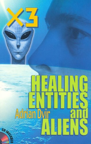 X3, Healing, Entities, and Aliens with CD (Multimedia) pdf